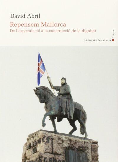 repensem-mallorca-david-abril-lleonard-muntaner-editor